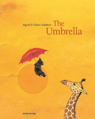 The Umbrella by Ingrid Schubert, Dieter Schubert