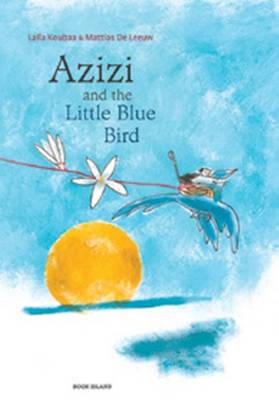 Azizi and the Little Blue Bird by Laila Koubaa