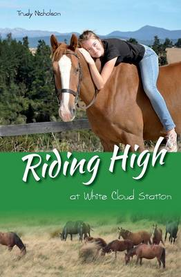Riding High at White Cloud Station by Trudy Nicholson