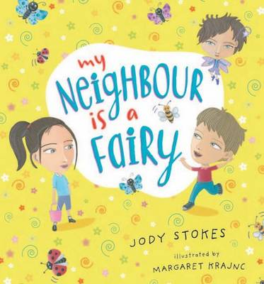 My Neighbour is a Fairy by Jody Stokes