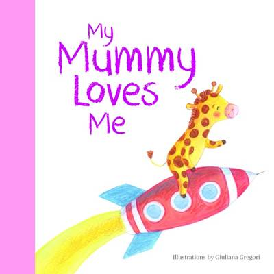 My Mummy Loves Me by