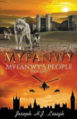 Myfanwy The First Book of the Myfanwy's People Series by Joseph H J Liaigh