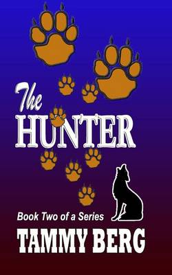The Hunter Book Two by Tammy Berg