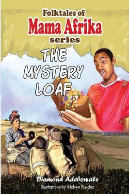 The Mystery Loaf by Diamond Adebowale