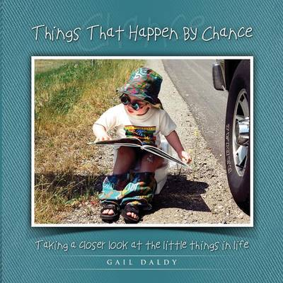 Things That Happen by Chance by Gail Daldy