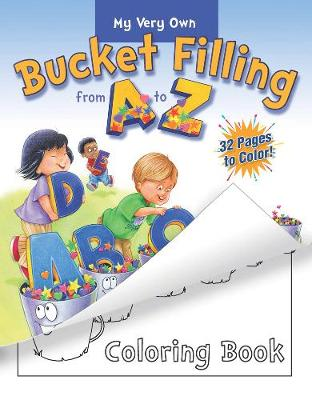 My Very Own Bucket Filling from A to Z Coloring Book by Carol McCloud, Caryn Butzke