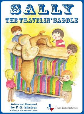 Sally the Travelin' Saddle by P G Shriver