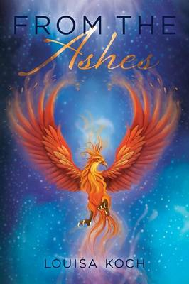From the Ashes by Louisa Koch