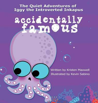 Accidentally Famous by Kristen Maxwell