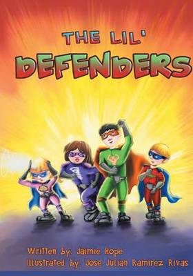 The Lil' Defenders by Jaimie Hope