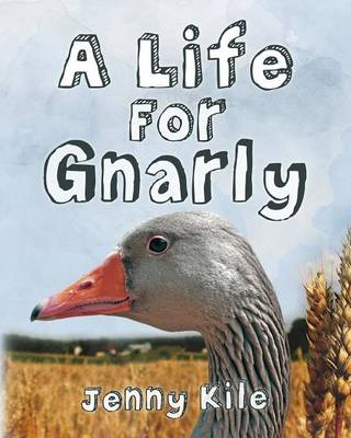 A Life for Gnarly by Jenny Kile