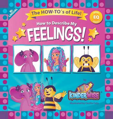How to Describe My Feelings The How-To's of Life! (Eq Book Series) by Kinderwise by Kinderwise Company