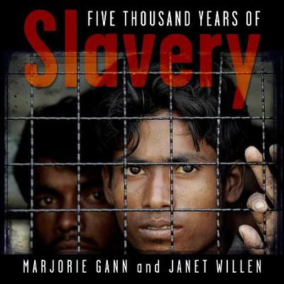 Five Thousand Years of Slavery by Marjorie Gann, Janet Willen