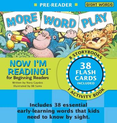 Now I'm Reading! Pre-Reader More Word Play by Nora Gaydos, B.B. Sams
