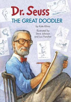 Dr. Seuss The Great Doodler by Kate Klimo, Steve Johnson