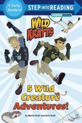 5 Wild Creature Adventures! by Chris Kratt, Martin Kratt