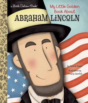 My Little Golden Book About Abraham Lincoln by Bonnie Bader, Viviana Garofoli