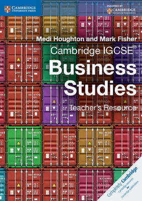 Cambridge IGCSE Business Studies Teacher's Resource CD-ROM by Medi Houghton, Mark Fisher