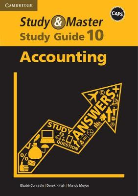 Study and Master Accounting Grade 10 Caps Study Guide by Elsabe Conradie, Mandy Moyce, Derick Kirsch