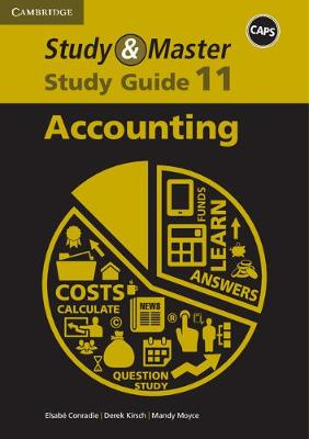Study and Master Accounting Grade 11 CAPS Study Guide by Elsabe Conradie, Mandy Moyce, Derick Kirsch