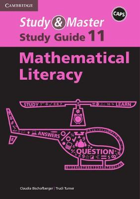 Study and Master Mathematical Literacy Grade 11 Caps Study Guide by Cornelia G. Turner, Claudia Bischofberger
