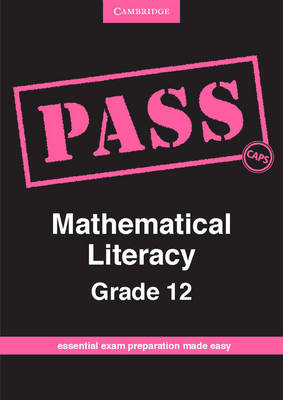 Pass Mathematical Literacy Grade 12 CAPS by Cornelia G. Turner, Claudia Bischofberger