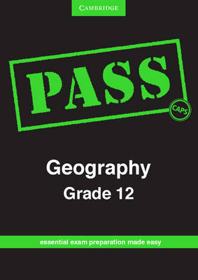 Pass Geography Grade 12 CAPS by Helen Collett, Norma C. Winearls, Peter J. Holmes
