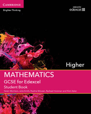 GCSE Mathematics for Edexcel Higher Student Book by Karen Morrison, Julia Smith, Pauline McLean, Rachael Horsman