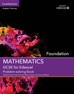 GCSE Mathematics for Edexcel Foundation Problem-Solving Book by Tabitha Steel, Coral Thomas, Mark Dawes, Steven Watson