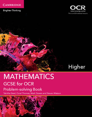 GCSE Mathematics for OCR Higher Problem-Solving Book by Tabitha Steel, Coral Thomas, Mark Dawes, Steven Watson