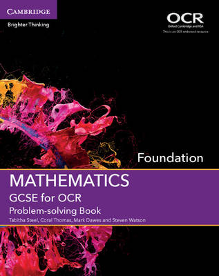 GCSE Mathematics for OCR Foundation Problem-Solving Book by Tabitha Steel, Coral Thomas, Mark Dawes, Steven Watson