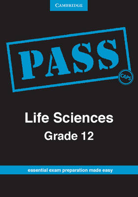 Pass Life Sciences CAPS by Gonasagaren Pillay, Prithum Preethlall, Bridget Farham, Annemarie Gebhardt