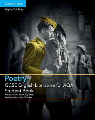 GCSE English Literature for AQA Poetry Student Book by Trevor Millum, Andy Mort