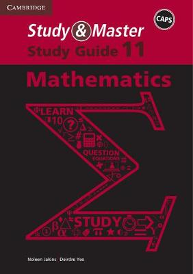 Study and Master Mathematics Grade 11 Caps Study Guide by Noleen Jakins, Deirdre Yeo