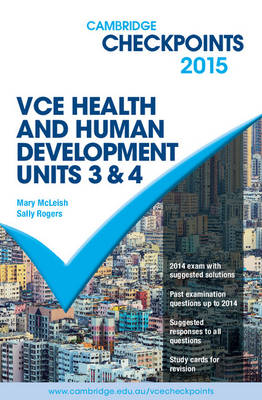 Cambridge Checkpoints VCE Health and Human Development Units 3 and 4 2015 by Mary McLeish, Sally Rogers