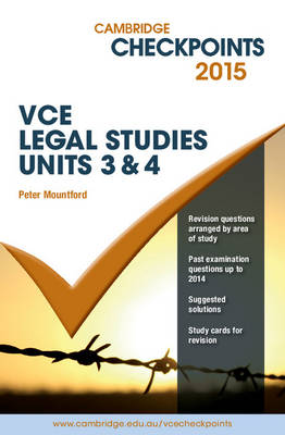 Cambridge Checkpoints VCE Legal Studies Units 3 and 4 2015 by Peter Mountford