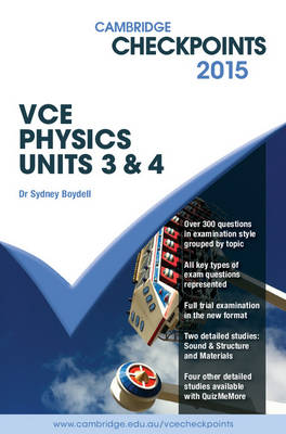 Cambridge Checkpoints VCE Physics Units 3 and 4 2015 by Sydney Boydell