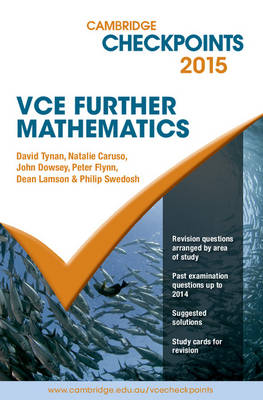 Cambridge Checkpoints VCE Further Mathematics 2015 by David Tynan, Natalie Caruso, John Dowsey, Peter Flynn
