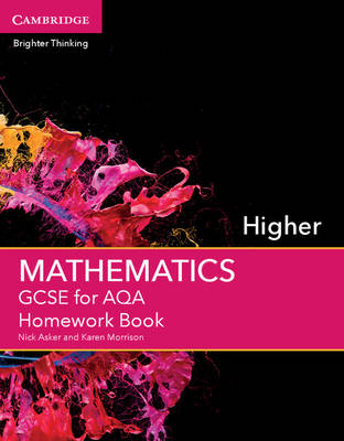 GCSE Mathematics for AQA Higher Homework Book by Nick Asker, Karen Morrison