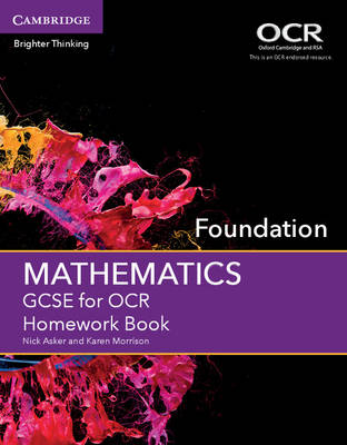 GCSE Mathematics for OCR Foundation Homework Book by Nick Asker, Karen Morrison