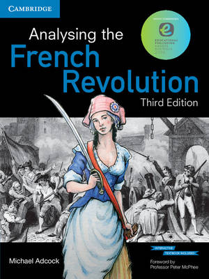 Analysing the French Revolution (Textbook and Interactive Textbook) by Michael Adcock