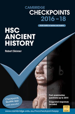 Cambridge Checkpoints HSC Ancient History 2016-18 by Robert Skinner