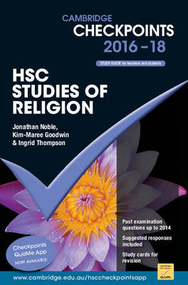 Cambridge Checkpoints HSC Studies of Religion 2016-18 by Jonathan Noble, Kim-Maree Goodwin, Ingrid Thompson