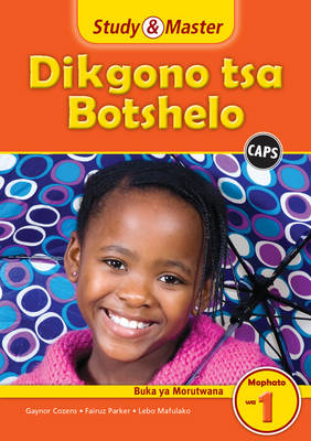 Study and Master Life Skills Grade 1 Caps Learner's Book Setswana Translation by Gaynor Cozens, Fairuz Parker