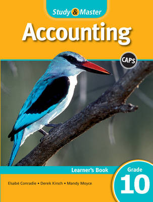 Study and Master Accounting Grade 10 Caps Learner's Book by Elsabe Conradie, Mandy Moyce, Derek Kirsch