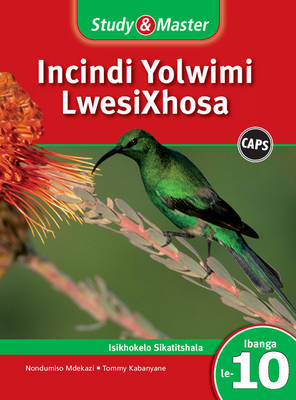 Study and Master Incindi Yolwimi Lwesixhosa Ibanga 10 CAPS Ifayile Katitshala (Teacher's File) Home Language by Jacqueline Nondumiso Mdekazi, Tommy Ndzima Kabanyane