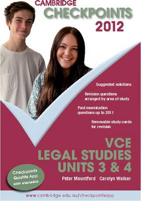 Cambridge Checkpoints VCE Legal Studies Units 3&4 2012 by Peter Mountford, Carolyn Walker