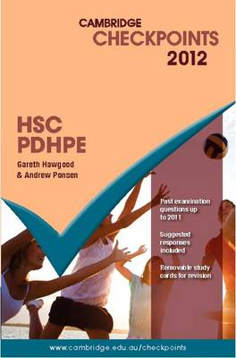 Cambridge Checkpoints HSC Personal Development, Health and Physical Education 2012 by Gareth Hawgood, Andrew Ponsen