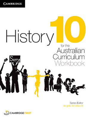 History for the Australian Curriculum Year 10 Workbook by Angela Woollacott, Stepehn Catton, Judy McPherson, Stephanie Price
