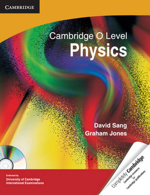 Cambridge O Level Physics with CD-ROM by David Sang, Graham Jones